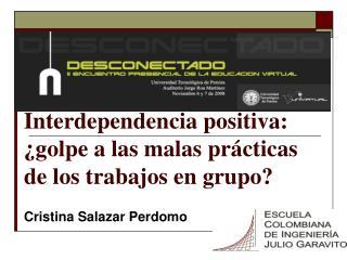 Interdependencia positiva:   golpe a las malas pr cticas de los trabajos en grupo