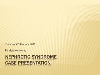 Nephrotic Syndrome Case Presentation
