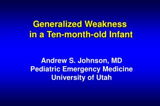 Generalized Weakness  in a Ten-month-old Infant