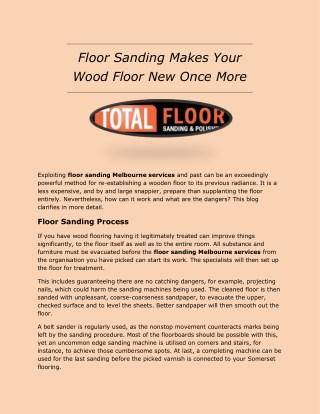 Floor Sanding Makes Your Wood Floor New Once More