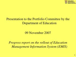 Presentation to the Portfolio Committee by the Department of Education  09 November 2007  Progress report on the rollout