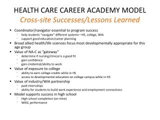 HEALTH CARE CAREER ACADEMY MODEL Cross-site Successes