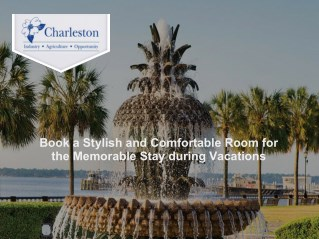 Book a Stylish and Comfortable Room for the Memorable Stay during Vacations