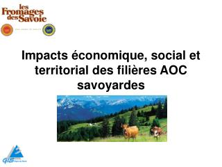 Impacts  conomique, social et territorial des fili res AOC savoyardes