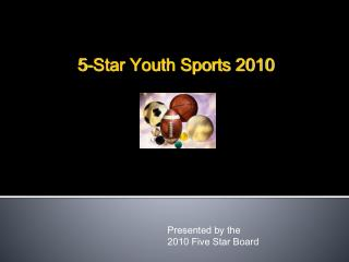 Presented by the2010 Five Star Board