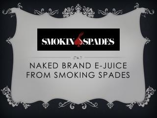 Naked Brand E-Juice from Smoking Spades