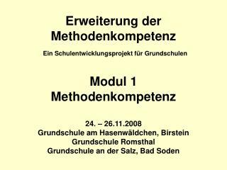 Erweiterung der Methodenkompetenz  Ein Schulentwicklungsprojekt f r Grundschulen   Modul 1  Methodenkompetenz  24.   26.