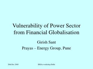 Vulnerability of Power Sector from Financial Globalisation