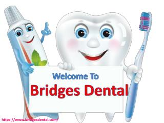 Find The Best Dental Care Services With Lithia Dentist  | Bridges Dental