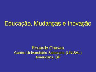 Educa  o, Mudan as e Inova  o