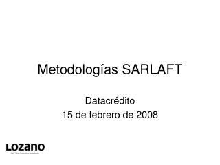 Metodolog as SARLAFT