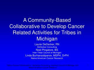 A Community-Based Collaborative to Develop Cancer Related Activities for Tribes in Michigan