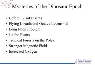 Mysteries of the Dinosaur Epoch