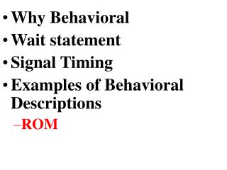 Why Behavioral Wait statement Signal Timing Examples of Behavioral Descriptions ROM