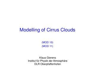 Modelling of Cirrus Clouds