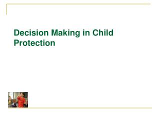 Decision Making in Child Protection