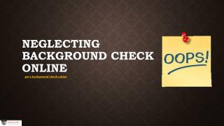 Neglecting Background Check Online