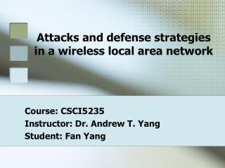 Attacks and defense strategies in a wireless local area network
