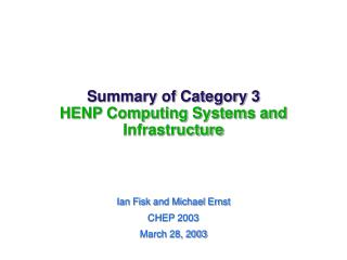 Summary of Category 3 HENP Computing Systems and Infrastructure