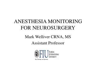 ANESTHESIA MONITORING FOR NEUROSURGERY