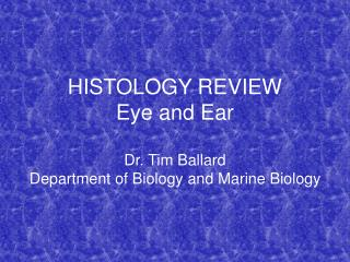 HISTOLOGY REVIEW Eye and Ear