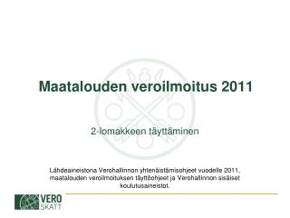 Maatalouden veroilmoitus 2011