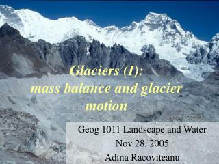 Glaciers I:  mass balance and glacier motion