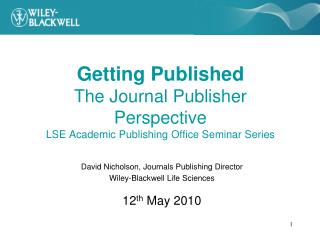 Getting Published The Journal Publisher Perspective LSE Academic Publishing Office Seminar Series