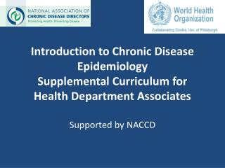 Introduction to Chronic Disease Epidemiology Supplemental Curriculum for Health Department Associates