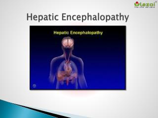 Hepatic encephalopathy- A brain disease linked to the liver