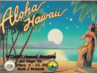NTHMP Annual Meeting San Diego, Ca.   February  6 - 10, 2012 Kevin J Richards