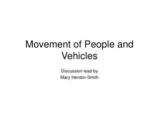 Movement of People and Vehicles