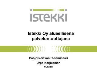 Pohjois-Savon IT-seminaari Urpo Karjalainen 14.4.2011
