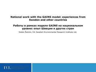 National work with the GAINS model: experiences from Sweden and other countries      GAINS   :