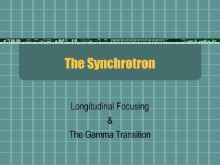 The Synchrotron