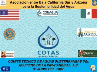 COMIT  TECNICO DE AGUAS SUBTERRANEAS DEL ACUIFERO DE LA PAZ-CARRIZAL. A.C. 05 JUNIO DEL  2009.