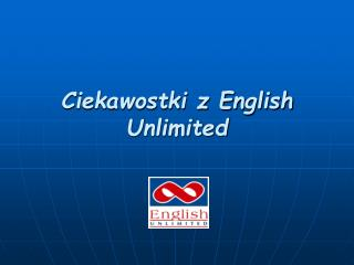 Ciekawostki z English Unlimited