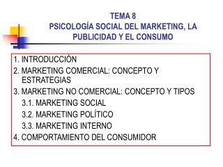 TEMA 8 PSICOLOG A SOCIAL DEL MARKETING, LA PUBLICIDAD Y EL CONSUMO