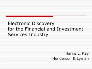 Electronic Discovery for the Financial and Investment Services Industry