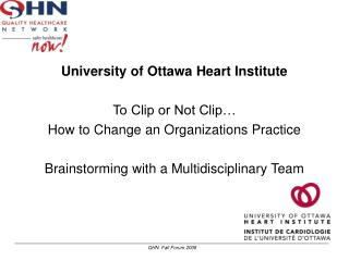 University of Ottawa Heart InstituteTo Clip or Not Clip