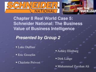 Chapter 8 Real World Case 5:  Schneider National: The Business Value of Business Intelligence