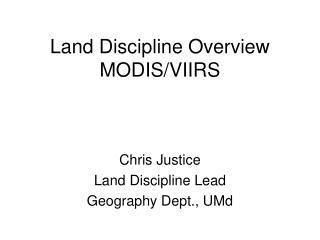 Land Discipline Overview  MODIS