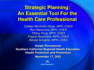 Strategic Planning: An Essential Tool For the  Health Care Professional