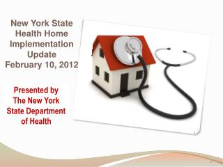 New York State Health Home  Implementation  Update  February 10, 2012