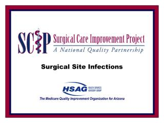 Surgical Site InfectionsThe Medicare Quality Improvement Organization for Arizona