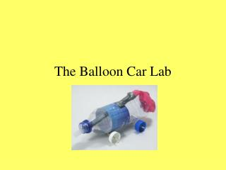 The Balloon Car Lab