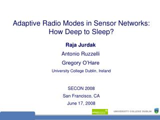 Adaptive Radio Modes in Sensor Networks:   How Deep to Sleep