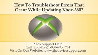 How To Troubleshoot Errors That Occur While Updating Xbox-360?