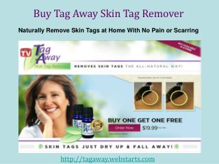 Buy Tag Away and Go With Proven Skin Tag Removal Results