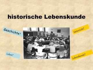Das Konzept der historischen Lebenskunde ist angewiesen auf....